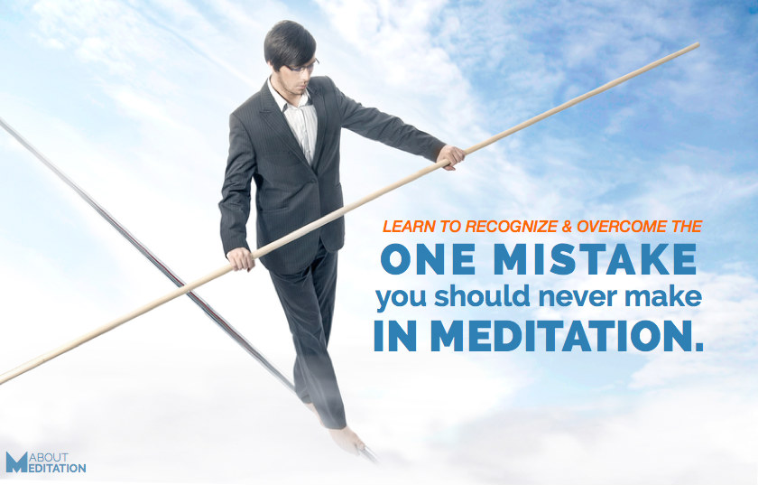 Meditation Mistakes - how to meditate