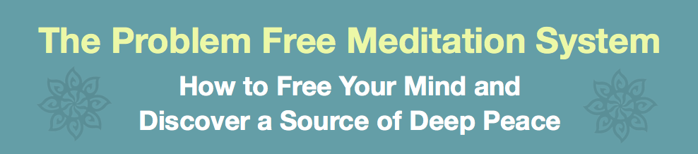 Problem Free Meditation