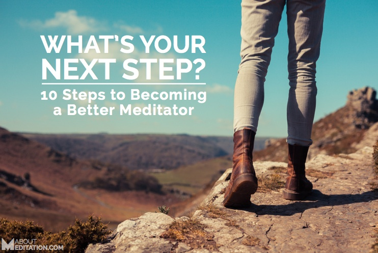 10 Steps to become a better meditator