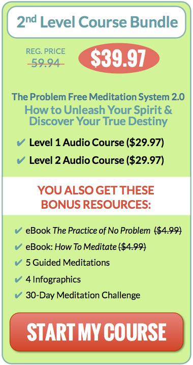 The Problem Free Meditation System Level 2