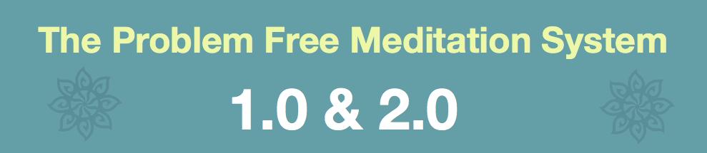 Problem Free Meditation System 1-2