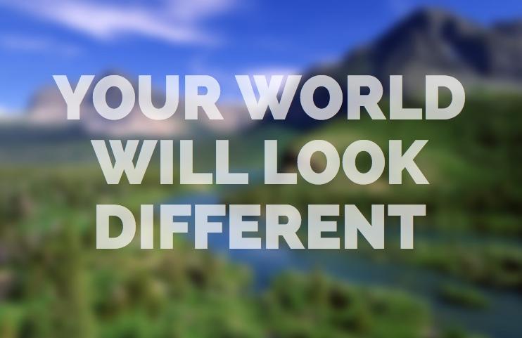 Your world will change through meditation