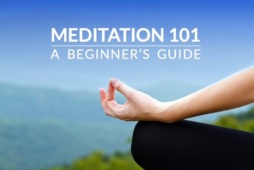 Meditation 101: A Beginners Guide With The Tips, Benefits, & Techniques You Need To Know
