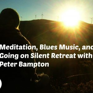 OM 003: Meditation, Blues Music, and Going on Silent Retreat with Peter Bampton