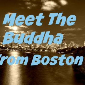 OM 004: Meet The Buddha from Boston with Andy Kelley