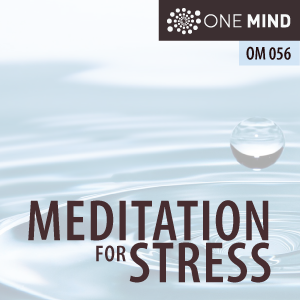 OM056: Guided Meditation For Stress Relief