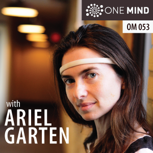 OM053: Exploring MUSE The Brain Sensing Headband with Ariel Garten