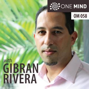 OM058: 100 Days Of Meditation With Gibran Rivera