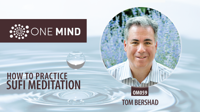 How to Practice Sufi Meditation with Tom Bershad.