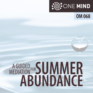 OM068: A Guided Meditation For Summer Abundance