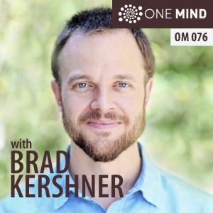 OM076: Brad Kershner on Integrating Meditation & Your Life