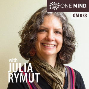 OM078: Julia Rymut Beyond the Bliss of Meditative Experiences