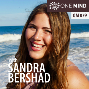 OM079: Sandra Bershad on Psychic Powers and Daily Meditation