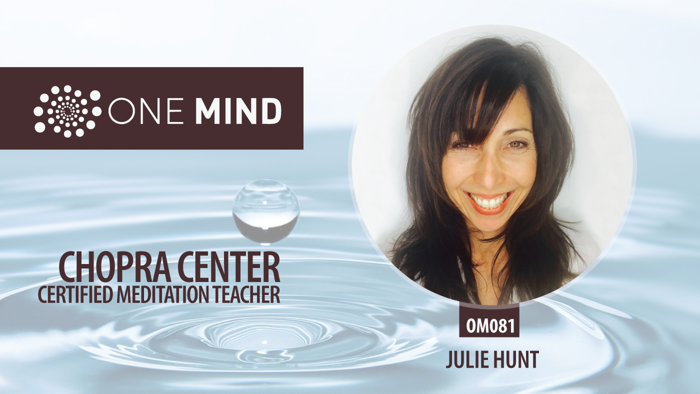 OM081 Julie Hunt Chopra Center Certified Meditation Instructor
