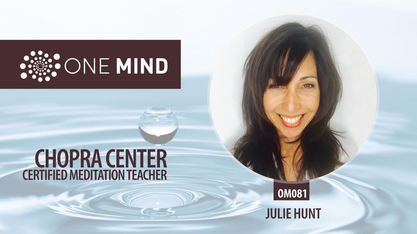 OM081 Julie Hunt Chopra Center Certified Meditation Instructor