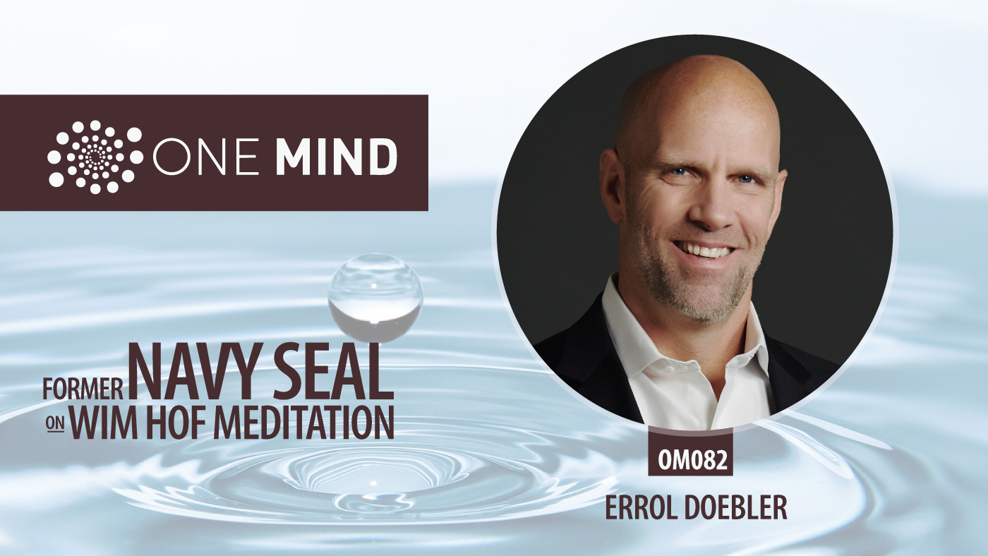 OM082: Navy Seal Errol Doebler on Wim Hof Meditation