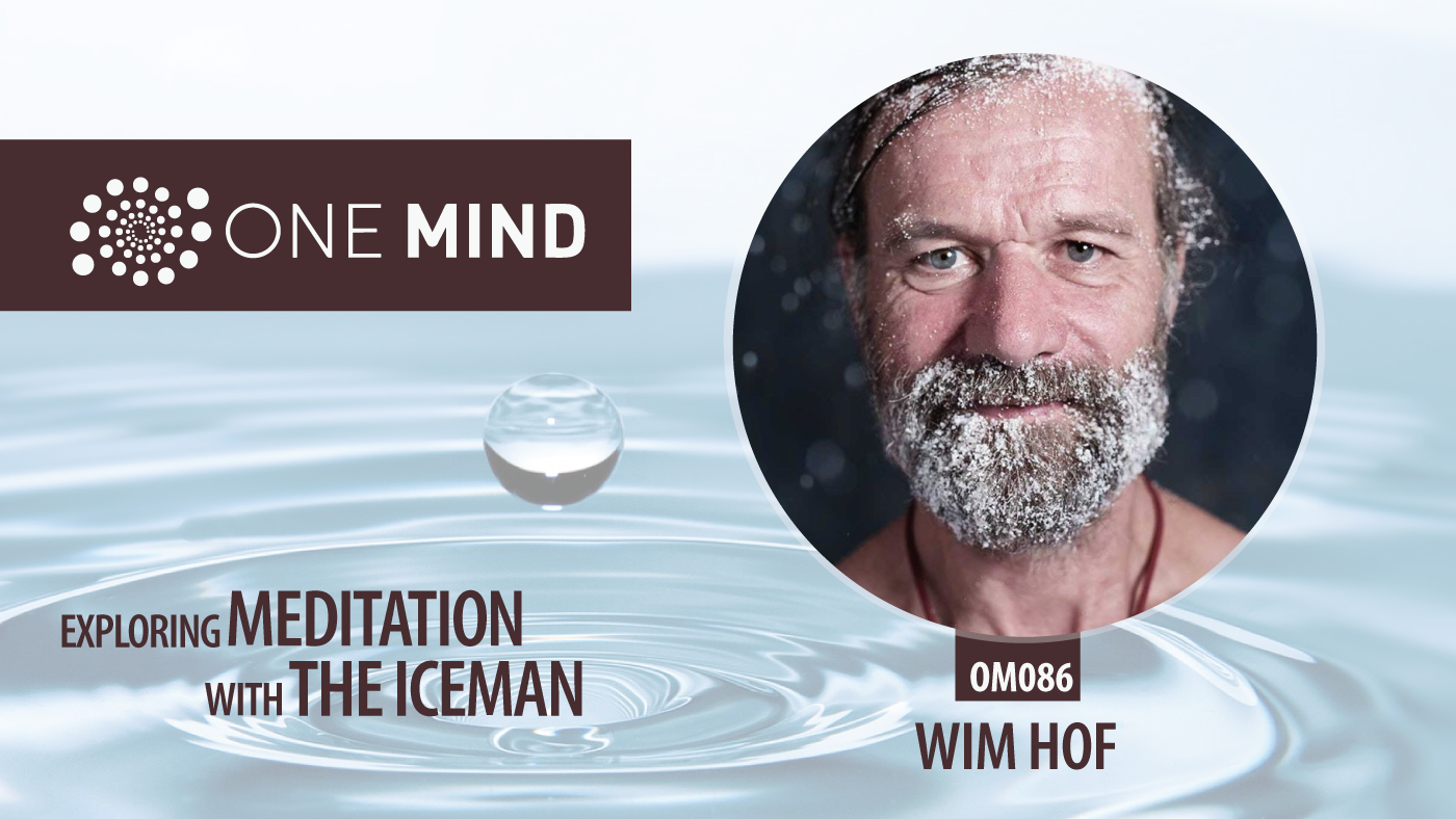 OM086 Exploring Meditation with the Iceman Wim Hoff