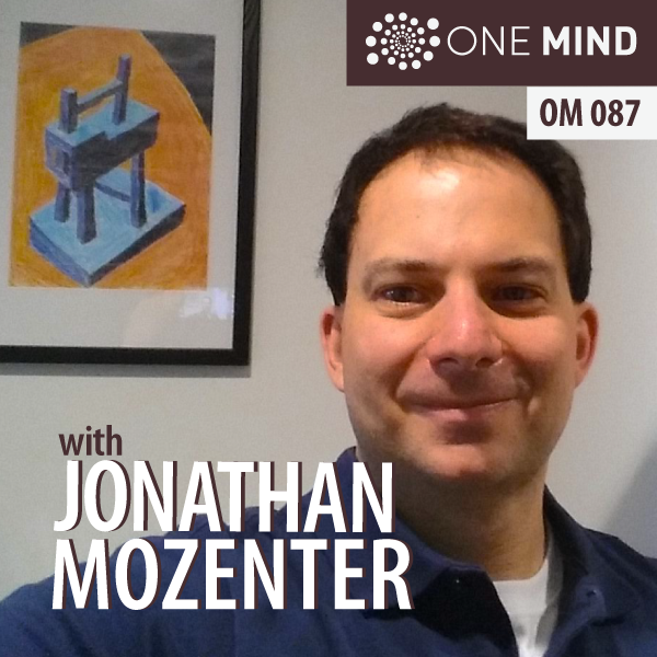 OM087 – Transforming ADD into Higher Levels of Consciousness with Meditation with Jonathan Mozenter