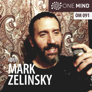 OM091 – Cultivating Compassion & Confidence through Meditation with Mark Zelinsky