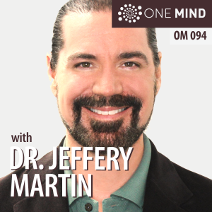 OM094 – The Finder's Course, Permanent Enlightenment, & Fundamental Wellbeing with Dr. Jeffery Martin