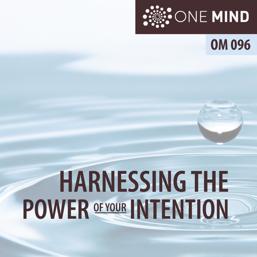 OM096 Harnessing the Power of Your Intention with Morgan Dix, One Mind Meditation Podcast