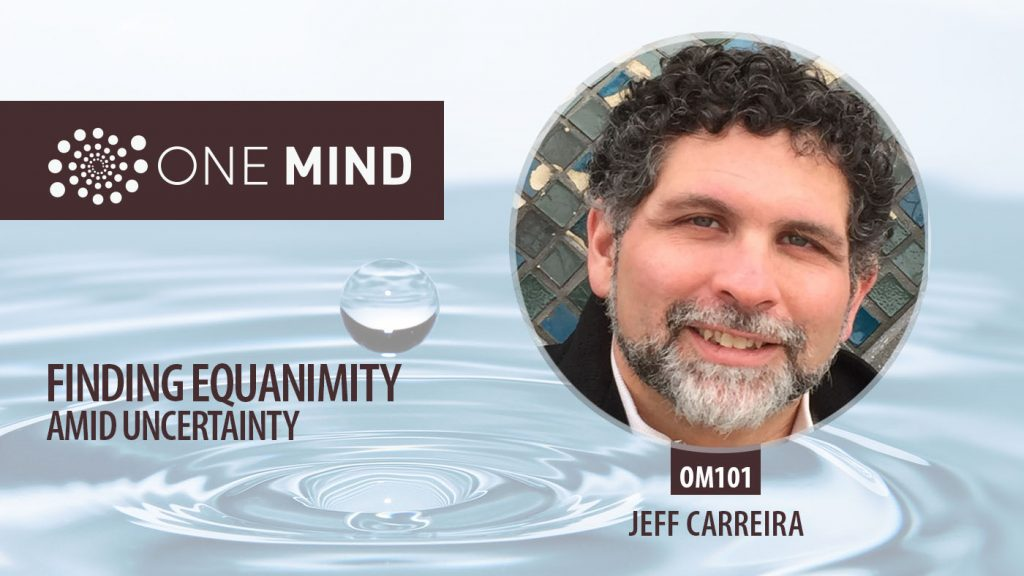 Jeff Carreira One Mind Podcast
