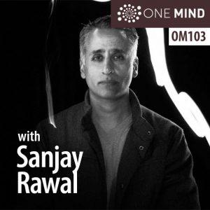 OM103 – Filmmaker Sanjay Rawal On Meditation, Running, and Self Transcendence