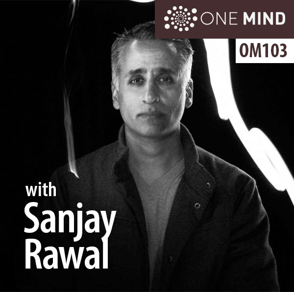 sanjay rawal onemind podcast